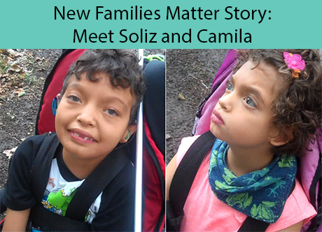 New Families Matter Stories: Soliz and Camila