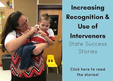 Increasing Recognition & Use of Interveners: State Success Stories